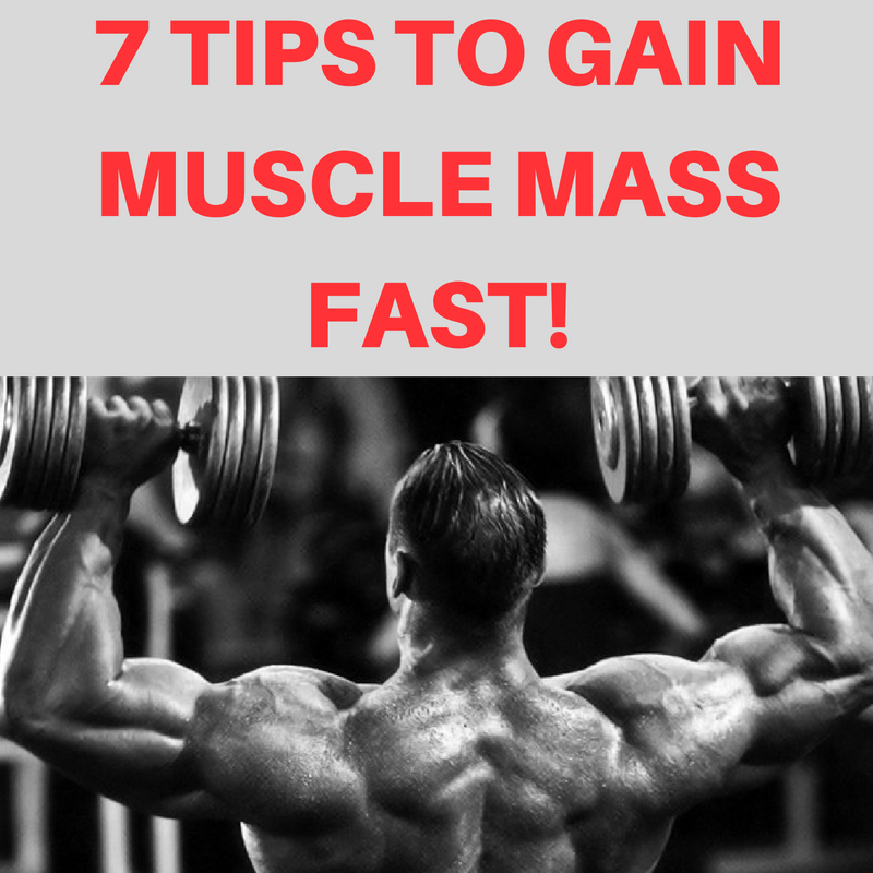 7 Critical Tips For Gaining Muscle Mass Fast