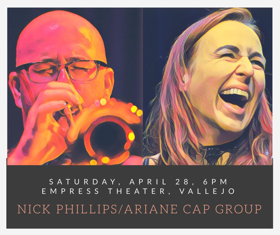 The Vallejo Jazz Society presents: The Nick Phillips/Ariane Cap Group