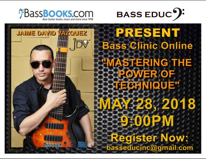 "BASS CLINIC ONLINE: ""Mastering The Power Of Technique"" by Jaime David Vazquez - JDV"