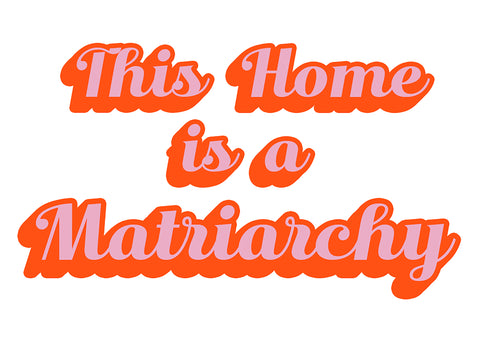 the matriarchy print