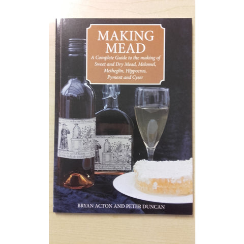 Making Mead by Bryan Acton and Peter Duncan - Brewers Barn