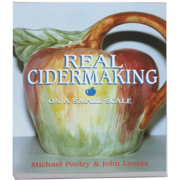 Real Cider Making on a small scale by M. Pooley & J. Lomax - Brewers Barn