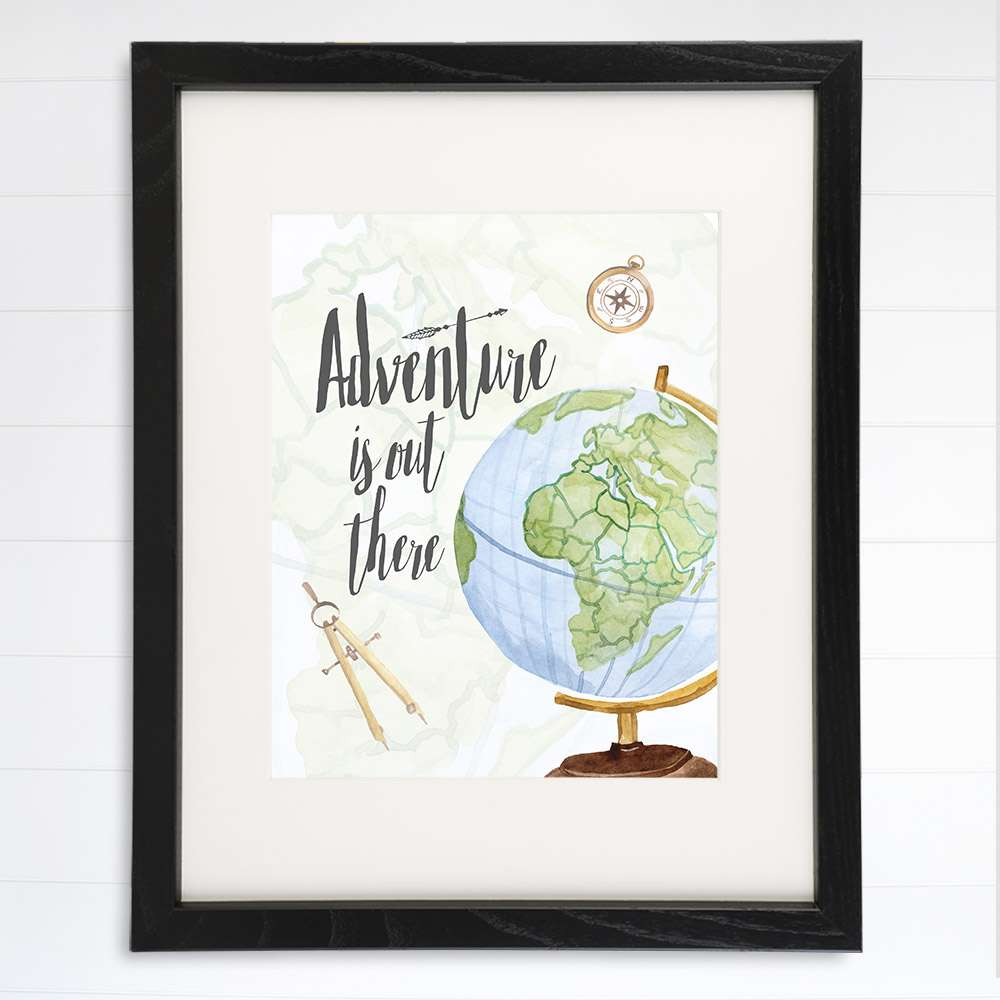 Adventure Is Out There Art Print - 8x10 - Dream Big Printables