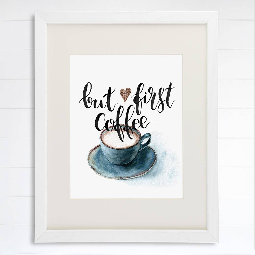 But First Coffee Wall Art Print - 8x10 - Dream Big Printables