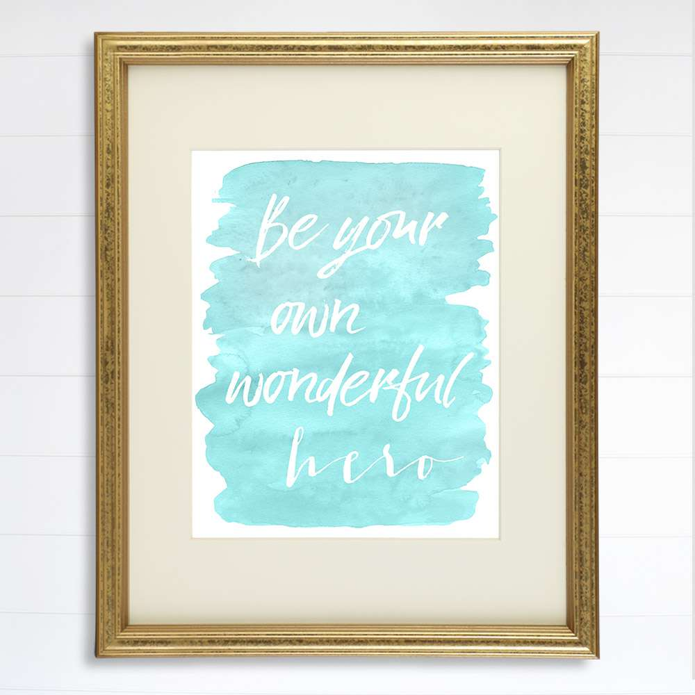 Be Your Own Wonderful Hero - 8x10 - Dream Big Printables