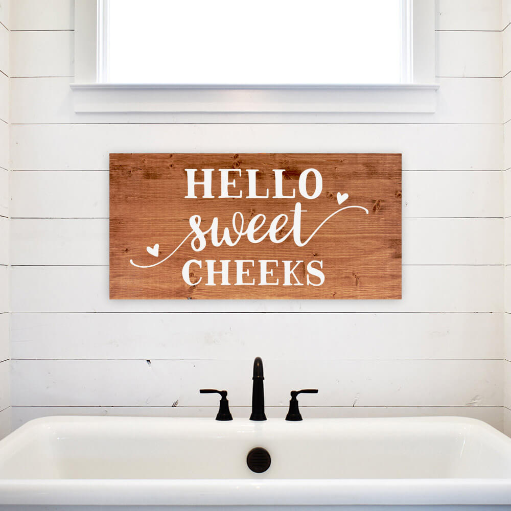 Hello Sweet Cheeks - Wood Panel Sign - Dream Big Printables
