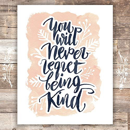 You Will Never Regret Being Kind - Typography Art Print - Unframed - 8x10 | Inspirational Quote - Dream Big Printables