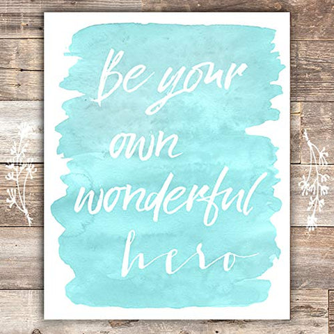 Be Your Own Wonderful Hero - Unframed - 8x10 - Dream Big Printables