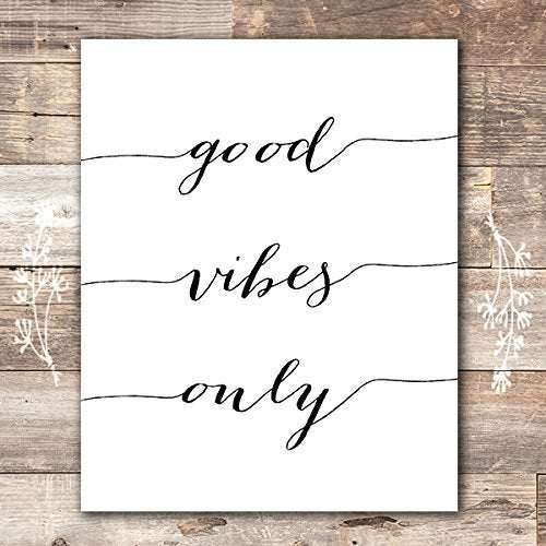 Good Vibes Only Calligraphy Art Print - Unframed - 8x10 | Inspirational Quote - Dream Big Printables