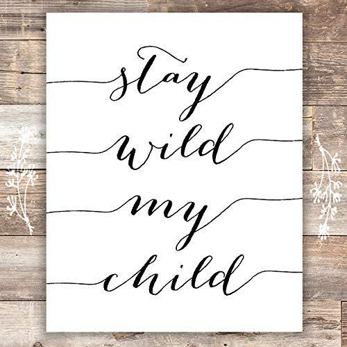 Stay Wild My Child Art Print - 8x10 - Dream Big Printables