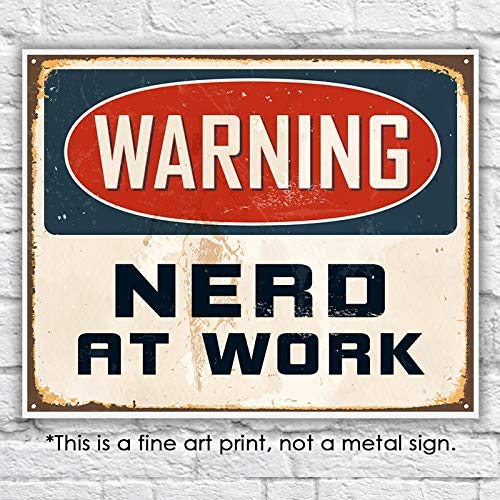 Warning: Nerd at Work Art Print - Unframed - 8x10 - Dream Big Printables