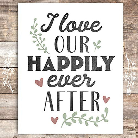 I Love Our Happily Ever After Art Print - Unframed - 8x10 - Dream Big Printables