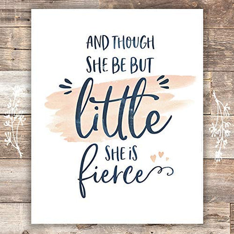 And Though She Be But Little She is Fierce - Unframed - 8x10