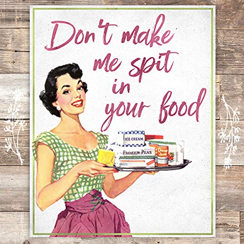 Don't Make Me Spit In Your Food Art Print - Unframed - 8x10 - Dream Big Printables