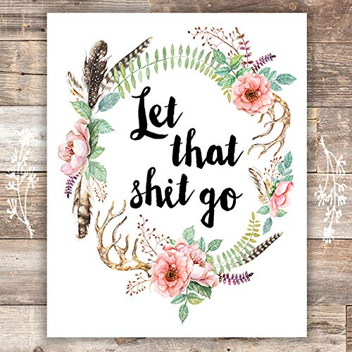 Let That Shit Go Art Print - Unframed - 8x10 | Motivational Wall Art - Dream Big Printables