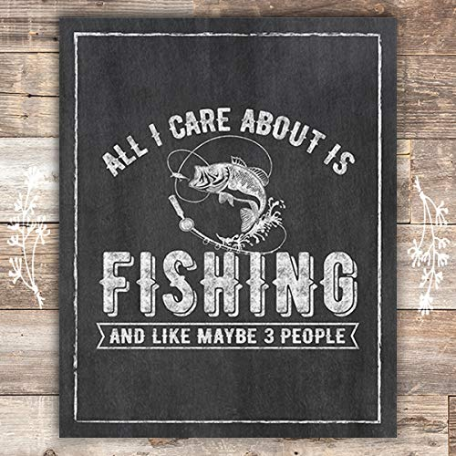All I Care About Is Fishing Art Print - 8x10 - Dream Big Printables
