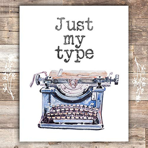 Just My Type Art Print- Unframed - 8x10 - Dream Big Printables