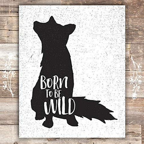 Born To Be Wild Art Print - Unframed - 8x10 - Dream Big Printables