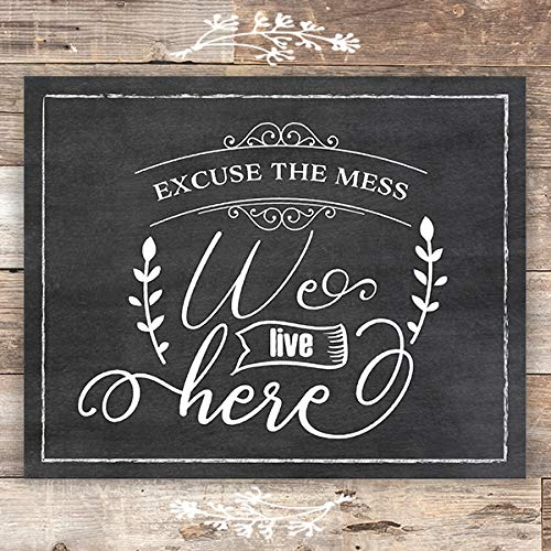 Excuse The Mess We Live Here - Chalkboard - Art Print - Unframed - 8x10 - Dream Big Printables