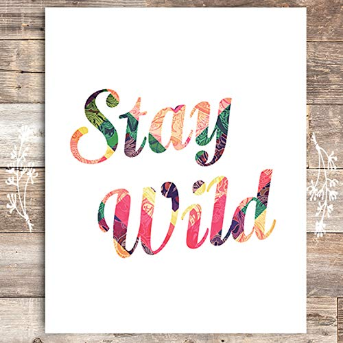 Stay Wild Inspirational Art Print - Unframed - 8x10 - Dream Big Printables