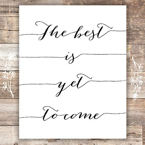 The Best Is Yet To Come Art Print - Unframed - 8x10 - Dream Big Printables