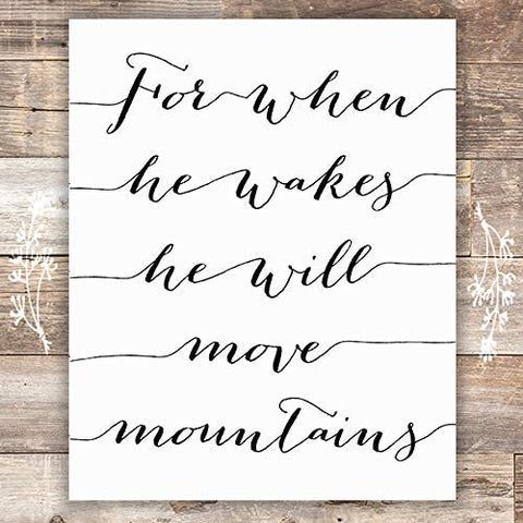 For When He Wakes He Will Move Mountains Art Print - Unframed - 8x10