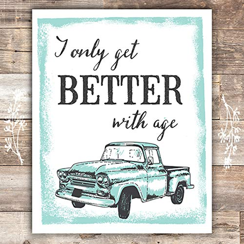 I Only Get Better With Age Vintage Truck Art Print - Unframed - 8x10 - Dream Big Printables