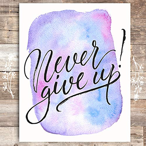 Never Give Up Art Print - Unframed - 8x10 - Dream Big Printables