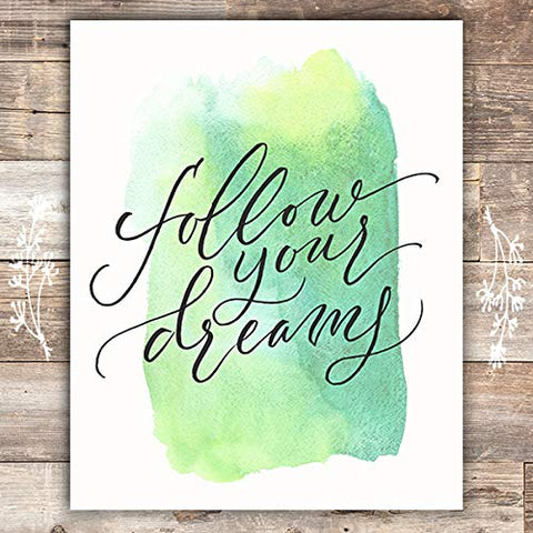 Follow Your Dreams Art Print - Unframed - 8x10 - Dream Big Printables
