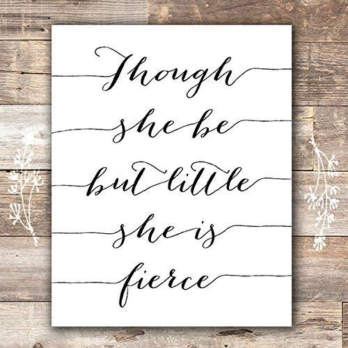 Though She Be But Little She Is Fierce Art Print - Unframed - 8x10 - Dream Big Printables