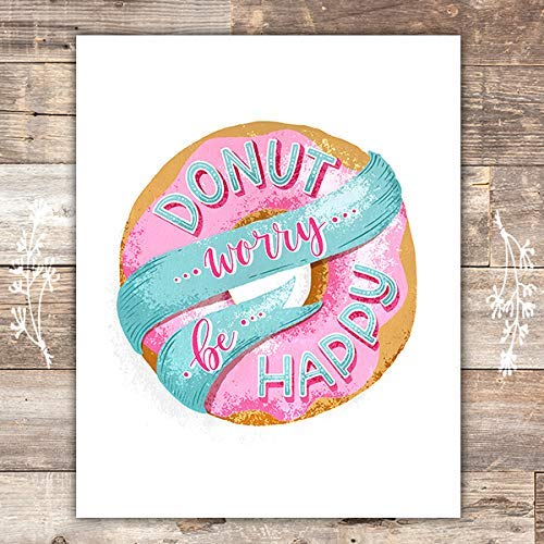 Donut Worry Be Happy Art Print - Unframed - 8x10 | Kitchen Wall Decor - Dream Big Printables