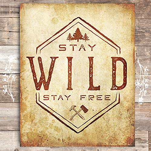 Stay Wild Stay Free Art Print - Unframed - 8x10 - Dream Big Printables
