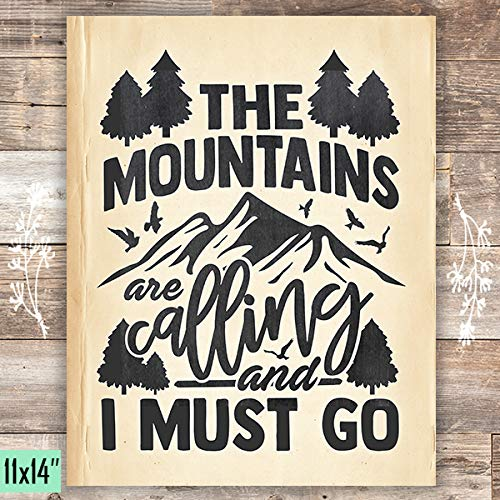 The Mountains Are Calling And I Must Go Art Print - Unframed - 11x14 - Dream Big Printables