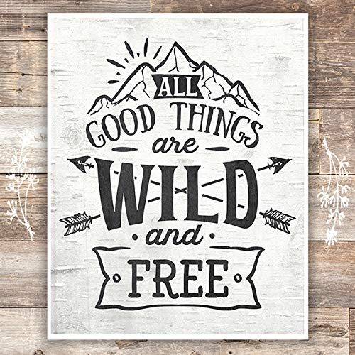 All Good Things Are Wild and Free Art Print - Unframed - 8x10 - Dream Big Printables