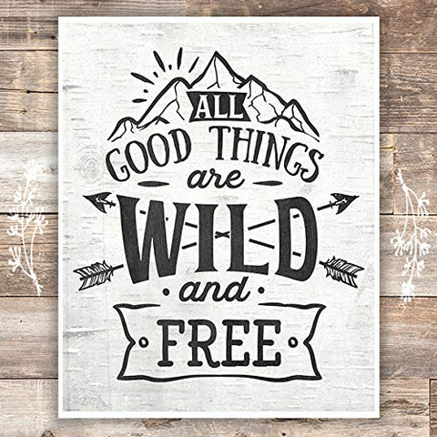 All Good Things Are Wild and Free Art Print - Unframed - 8x10