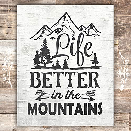 Life Is Better In The Mountains Art Print - Unframed - 8x10 - Dream Big Printables