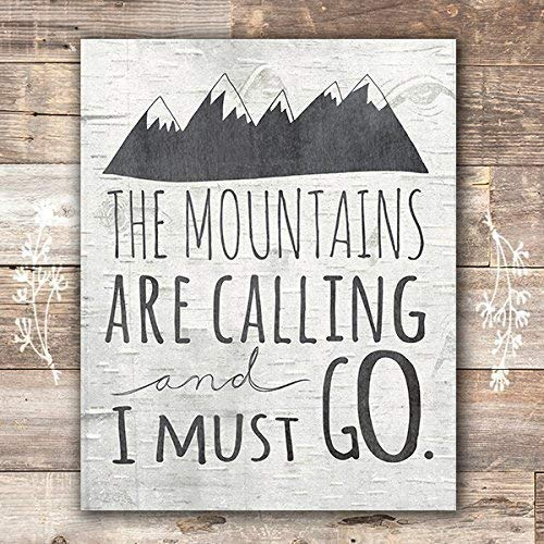 The Mountains Are Calling and I Must Go Art Print - Unframed - 8x10 - Dream Big Printables