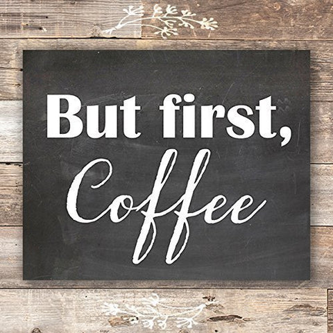 But First Coffee Sign - Unframed - 8x10