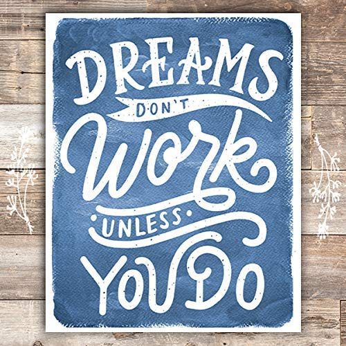 Dreams Don't Work Unless You Do Art Print - Unframed - 8x10 - Dream Big Printables