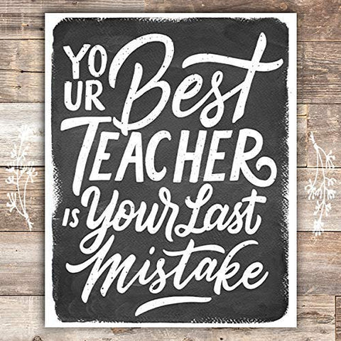 Your Best Teacher Is Your Last Mistake Black and White Art Print - Unframed - 8x10