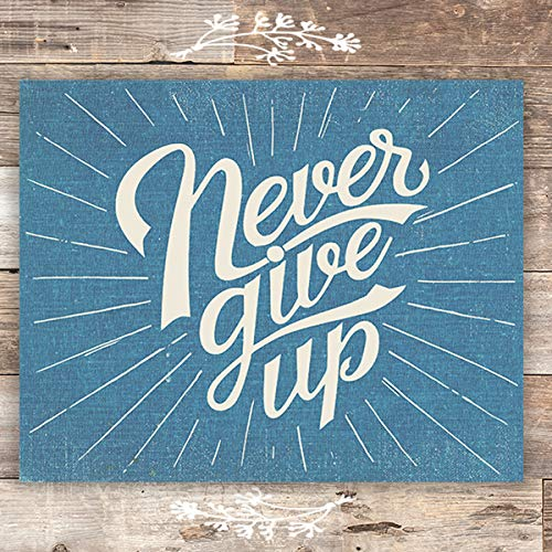 Never Give Up Wall Decor - Unframed - 8x10 | Inspirational Quote - Dream Big Printables