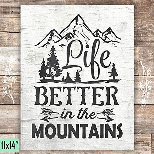 Life Is Better In The Mountains Art Print - Unframed - 11x14 - Dream Big Printables
