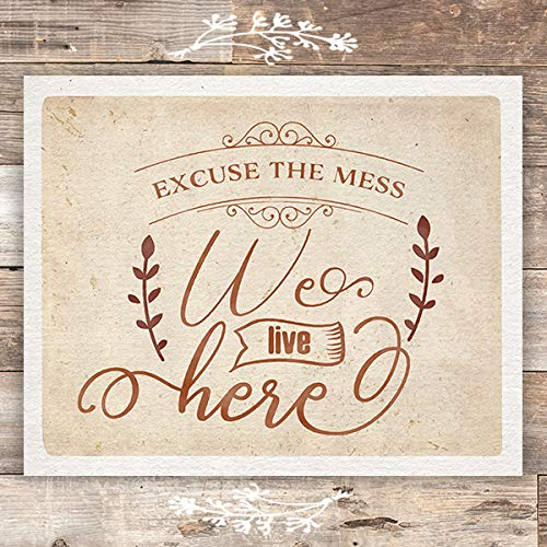 Excuse The Mess We Live Here Art Print - Unframed - 8x10 - Dream Big Printables