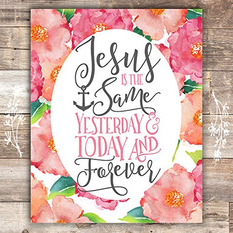 Jesus Is The Same Floral Art Print - Unframed - 8x10