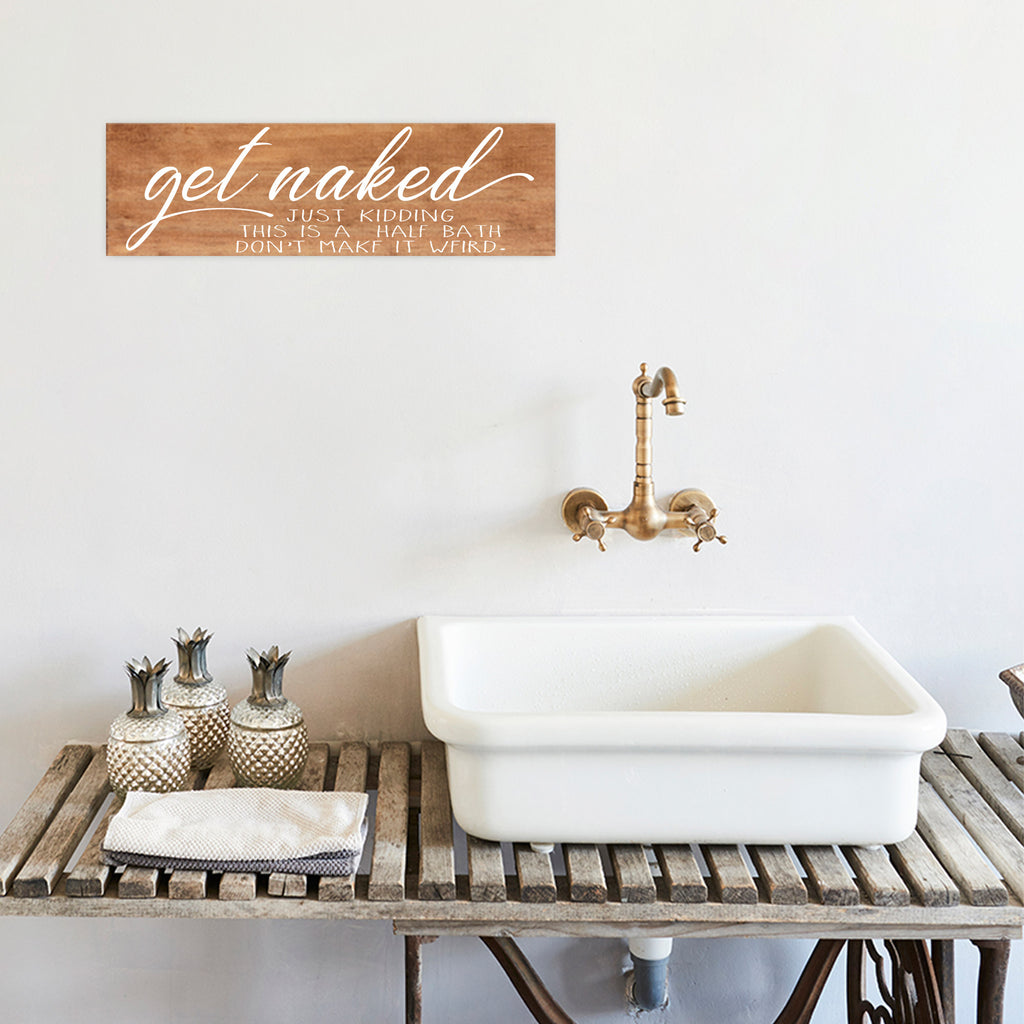Get Naked Just Kidding This Is a Half Bath