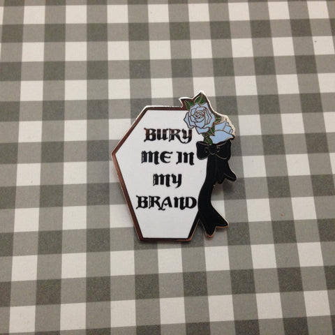 Bury Me In My Brand Enamel Pin lolita gothic sweet classic punk rock