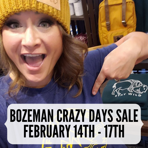 Bozeman Crazy days sale