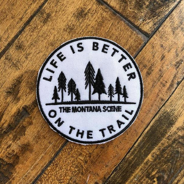 Life is Better on the Trail Patch