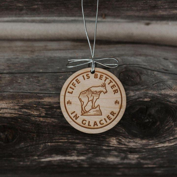 Life is Better in Glacier Wooden Ornament