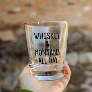 Whiskey & Montana All Day Glass